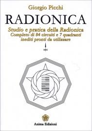 RADIONICA Studio e pratica della Radionica - Completo di 84 circuiti e 7 quadranti inediti pronti da utilizzare di Giorgio Picchi