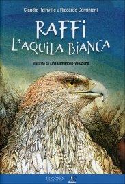 RAFFI L'AQUILA BIANCA di Claudia Rainville, Riccardo Geminiani