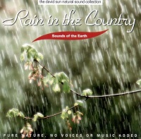 RAIN IN THE COUNTRY Suoni della natura, senza voci o musica aggiunta di The David Sun Natural Sound Collection