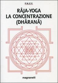 RAJA-YOGA: LA CONCENTRAZIONE Dharana di F.N.E.Y.