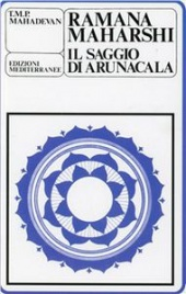 RAMANA MAHARSHI Il saggio di Arunacala di T.M.P. Mahadevan
