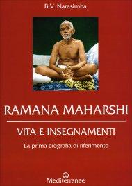 RAMANA MAHARSHI - VITA E INSEGNAMENTI La prima biografia di riferimento di B.V. Narasimha