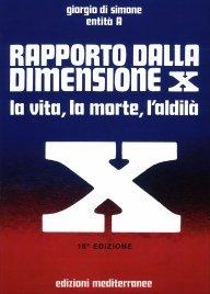 RAPPORTO DALLA DIMENSIONE X - CON CD AUDIO La vita, la morte, l'aldilà. 15a edizione di Giorgio Di Simone