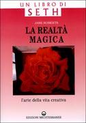 LA REALTà MAGICA L'arte della vita creativa di Jane Roberts