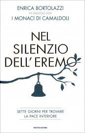 NEL SILENZIO DELL'EREMO Sette giorni per trovare la pace interiore di Enrica Bortolazzi