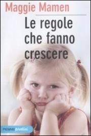 LE REGOLE CHE FANNO CRESCERE Nuova edizione di Maggie Mamen