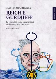 REICH E GURDJIEFF La sessualità come strumento di evoluzione della coscienza di David Brahinsky