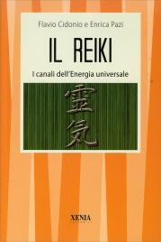 IL REIKI I canali dell'energia universale di Flavio Cidonio, Enrica Pazi