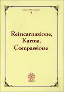 """REINCARNAZIONE, KARMA, COMPASSIONE Colana """"Theosophica"""" 4"""