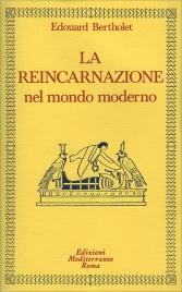 LA REINCARNAZIONE NEL MONDO MODERNO - VOLUME 2 di Edouard Bertholet