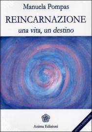 REINCARNAZIONE Una vita, un destino di Manuela Pompas