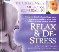 RELAX & DE-STRESS Music selected and designed by Joshua Leeds di Andrew Weil