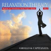 RELAXATION THERAPY VOL. 2 Musiche per Armonizzare Sensi, Corpo e Spirito di Alberto Grollo, Capitanata