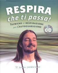 RESPIRA CHE TI PASSA (CON CD AUDIO) Tecniche di respirazione per l'autoguarigione di Jayadev Jaerschky