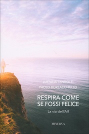 RESPIRA COME SE FOSSI FELICE: LA VIA DELL'ALF di Luciana Landolfi, Paolo Borzacchiello