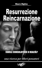 RESURREZIONE REINCARNAZIONE (EBOOK) Favole consolatorie o realtà? Una ricerca per liberi pensatori di Mauro Biglino