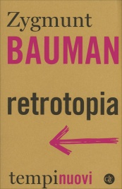 RETROTOPIA di Zygmunt Bauman