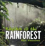 RHYTHM OF THE RAINFOREST di Phil Thornton
