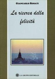 LA RICERCA DELLA FELICITà di Giancarlo Rosati