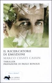 IL RICERCATORE DI EMOZIONI di Marco Cesati Cassin