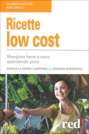 RICETTE LOW COST Mangiar bene e sano spendendo poco di Manuela Maria Campanelli, Arianna Banderali