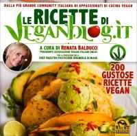 LE RICETTE DI VEGANBLOG 200 gustose ricette Vegan di Renata Balducci