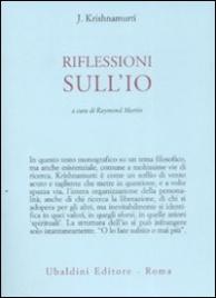 RIFLESSIONI SULL'IO di Jiddu Krishnamurti