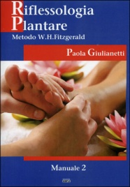 RIFLESSOLOGIA PLANTARE 2 Metodo W. H. Fitzgerald di Paola Giulianetti