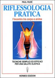 RIFLESSOLOGIA PRATICA L'incontro tra corpo e anima di Paul Ridè