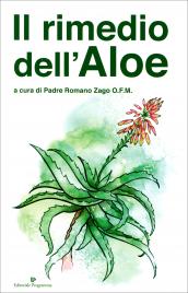 IL RIMEDIO DELL'ALOE di Padre Romano Zago