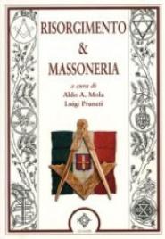 RISORGIMENTO & MASSONERIA di Aldo Mola, Luigi Pruneti