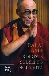 RISPOSTE SUL SENSO DELLA VITA di Dalai Lama