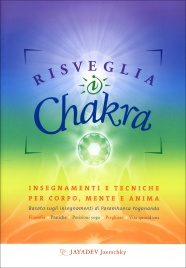 RISVEGLIA I CHAKRA Insegnamenti e tecniche per corpo mente e anima - Basato sugli insegnamenti di Paramhansa Yogananda di Jayadev Jaerschky