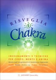 RISVEGLIA I CHAKRA Insegnamenti e tecniche per corpo mente e anima - Basato sugli insegnamenti di Paramhansa Yogananda di Jayadev Jaerschky