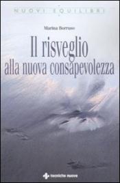 IL RISVEGLIO ALLA NUOVA CONSAPEVOLEZZA di Marina Borruso