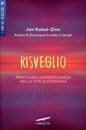 RISVEGLIO Praticare la mindfulness nella vita quotidiana di Jon Kabat-Zinn