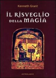 IL RISVEGLIO DELLA MAGIA di Kenneth Grant