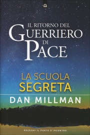 IL RITORNO DEL GUERRIERO DI PACE La scuola segreta di Dan Millman