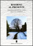 RITORNO AL PRESENTE Percorso di Henriette Lannes. Allieva di G. I. Gurdjieff. di Henriette Lannes