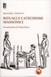 RITUALI E CATECHISMI MASSONICI di Malcolm C. Duncan
