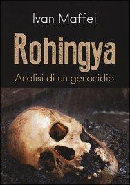 ROHINGYA - ANALISI DI UN GENOCIDIO di Ivan Maffei