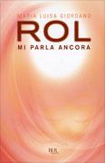 ROL MI PARLA ANCORA Nuova Edizione di Maria Luisa Giordano