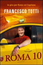 ROMA 10 di Francesco Totti