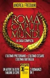 ROMA CAPUT MUNDI - LA SAGA COMPLETA (EBOOK) di Andrea Frediani