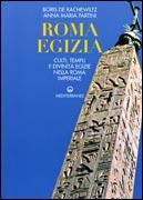ROMA EGIZIA Culti, templi e divinità egizie nella roma imperiale di Boris De Rachewiltz