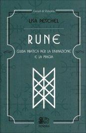 RUNE - GUIDA PRATICA PER LA DIVINAZIONE E LA MAGIA di Lisa Peschel
