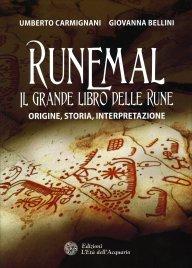 RUNEMAL - IL GRANDE LIBRO DELLE RUNE Origine, storia, interpretazione di Umberto Carmignani, Giovanna Bellini