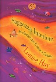 SAGGEZZA INTERIORE Meditazioni per il cuore e l'anima di Louise Hay