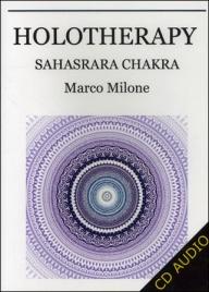 HOLOTHERAPY SAHASRARA CHAKRA di Marco Milone