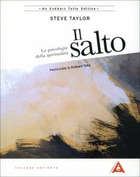 IL SALTO La psicologia della spiritualità di Steve Taylor